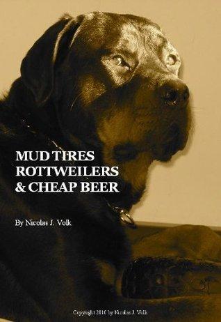 Mud Tires, Rottweilers, & Cheap Beer