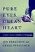 Pure Eyes, Clean Heart: A C...
