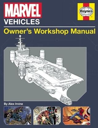 Marvel Vehicles: Owner's Workshop Manual