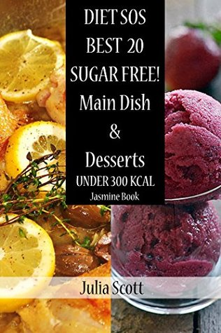 diet-sos-20-best-sugar-free-main-dishes-desserts-recipes-weight-loss-cookbook