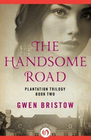 The Handsome Road (Plantation Trilogy Book 2)