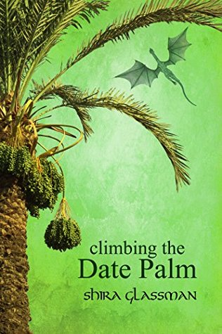 Ebook Climbing the Date Palm by Shira Glassman TXT!