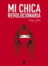Mi chica revolucionaria by Diego Ojeda