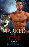 Marked for Love 2 by Jamie Lake