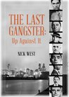 The Last Gangster: Up Against It