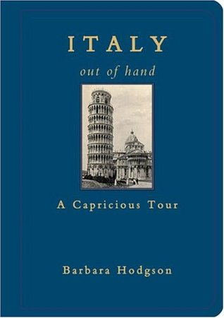 Italy out of hand: a capricious history by Barbara Hodgson