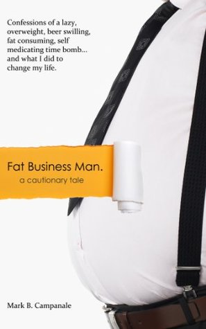 Fat Business Man: a cautionary tale