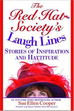 The Red Hat Societys Laugh Lines: Stories of Inspiration and Hattitude