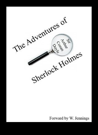 The Complete Adventures of Sherlock Holmes, Annotated