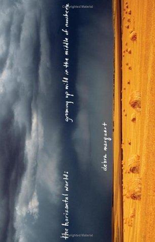 The Horizontal World by Debra Marquart