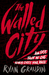 The Walled City by Ryan Graudin