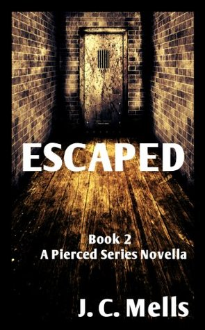 Escaped (Book 2 of the Pierced Series)