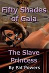 Fifty Shades of Slave Princess Gaia