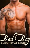 Bad Boy: Naughty at Night (Bad Boy: Naughty at Night #1)
