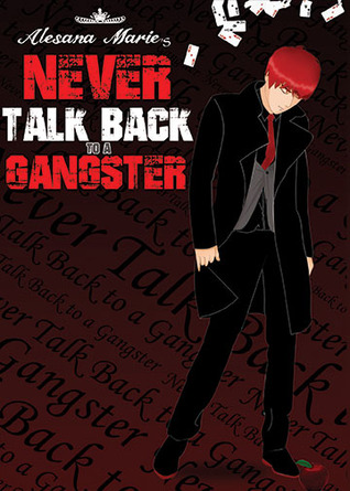Never talk back to a gangster by alesana marie never talk back to a gangster fandeluxe Gallery
