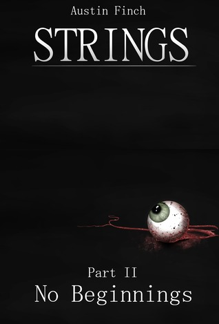 Strings: No Beginnings [Part 2 of 7]