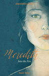 Meredith Into the Fire (Meredith, #3)