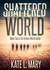 Shattered World (Broken World, #2) by Kate L. Mary