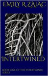 Intertwined by Emily R. Zajac