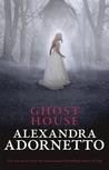 Ghost House (The Ghost House Saga, #1)