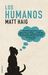 Los Humanos by Matt Haig