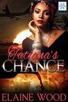 Tatiana's Chance (Tatiana #1)