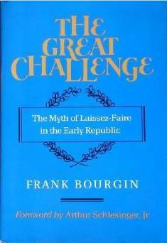 the-great-challenge-the-myth-of-laissez-faire-in-the-early-republic
