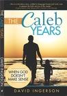 The Caleb Years: When God Doesn't Make Sense