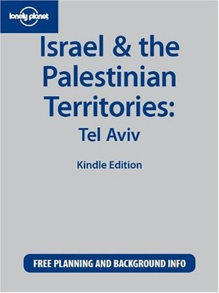 Lonely Planet Israel & the Palestinian Territories: Tel Aviv