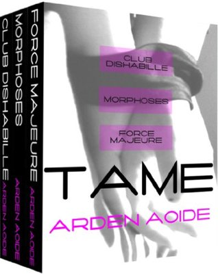 Tame(Apprivoise 1-3) - Arden Aoide