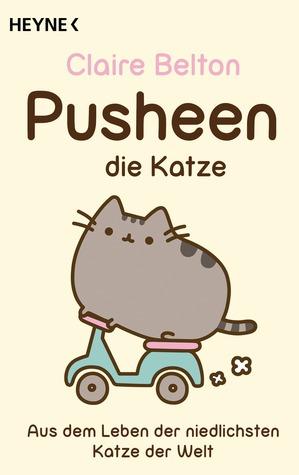 Pusheen, die Katze. Aus dem Leben der niedlichsten Katze der Welt