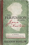 The Persuasion of Miss Jane Austen