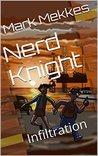 Nerd Knight: Infiltration