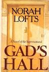 Gad's Hall by Norah Lofts