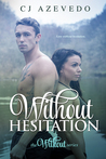 Without Hesitation by C.J. Azevedo