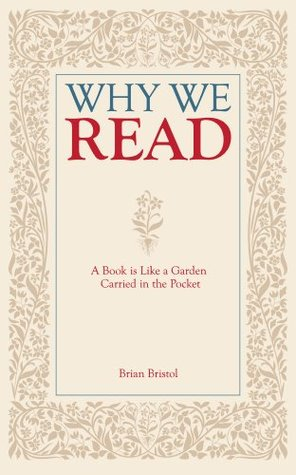 Why We Read: A Book is Like a Garden Carried in the Pocket