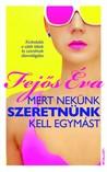 Mert nekünk szeretnünk kell egymást by Eva Fejos