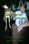 Christopher Bullfrog Catcher (The Christopher Series Book 1)