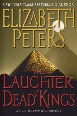 The Laughter of Dead Kings by Elizabeth Peters