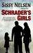 Schrader's Girls by Sissy Nelsen