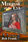 Mirror of the Eye; Book 3 of Third Eye Trilogy