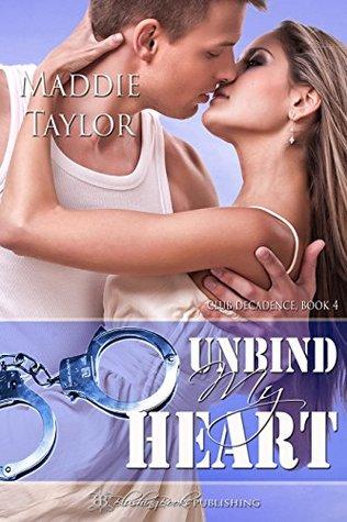 Unbind My Heart (Club Decadence #4)
