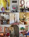 Kathryn M. Ireland Inspired By...