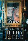 Darren Waterston: Filthy Lucre