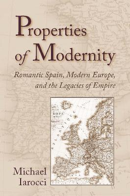 Properties of Modernity by Michael Iarocci