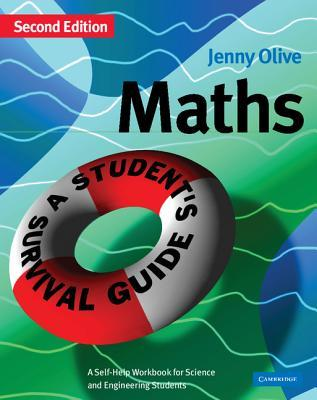 Maths: A Student's Survival Guide: A Self-Help Workbook for Science and Engineering Students: A Self-help Workbook for Science and Engineering Students