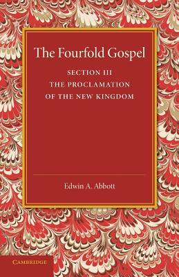 The Fourfold Gospel: Volume 3, the Proclamation of the New Kingdom