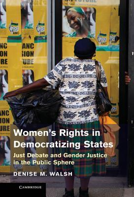 women-s-rights-in-democratizing-states-just-debate-and-gender-justice-in-the-public-sphere