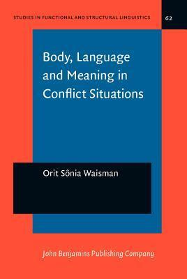 Body, Language and Meaning in Conflict Situations: A Semiotic Analysis of Gesture-Word Mismatches in Israeli-Jewish and Arab Discourse