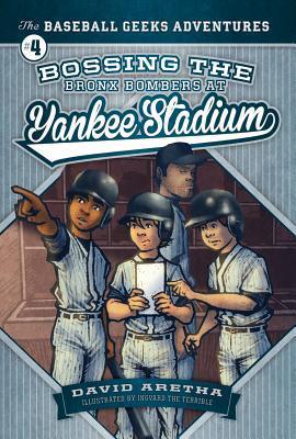 Bossing the Bronx Bombers at Yankee Stadium (The Baseball Geeks Adventures #4)